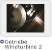 Getriebe Windturbine 2